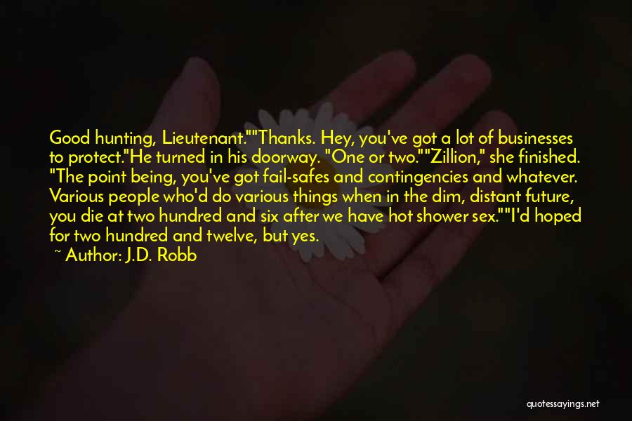 The Good You Do Quotes By J.D. Robb