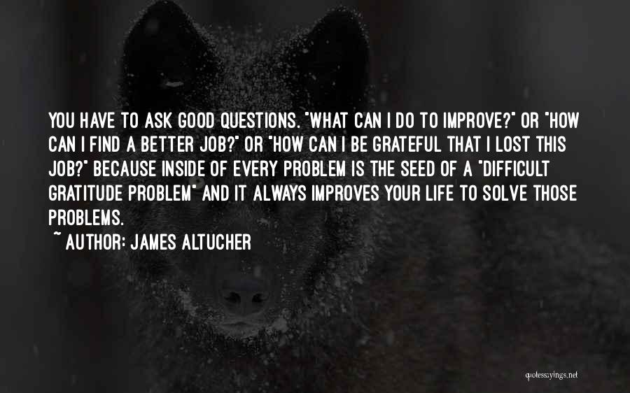 The Good You Do Quotes By James Altucher