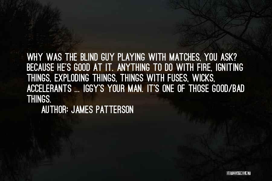 The Good You Do Quotes By James Patterson