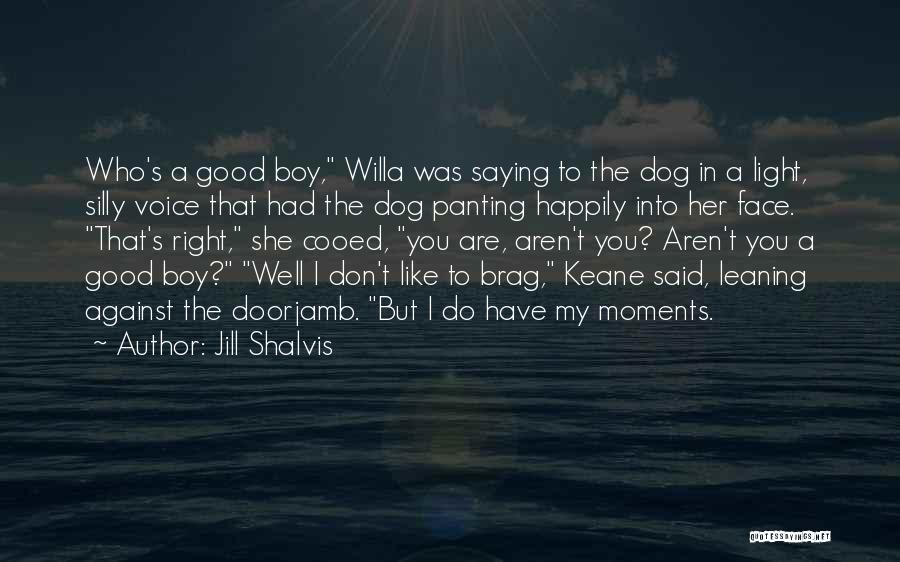 The Good You Do Quotes By Jill Shalvis