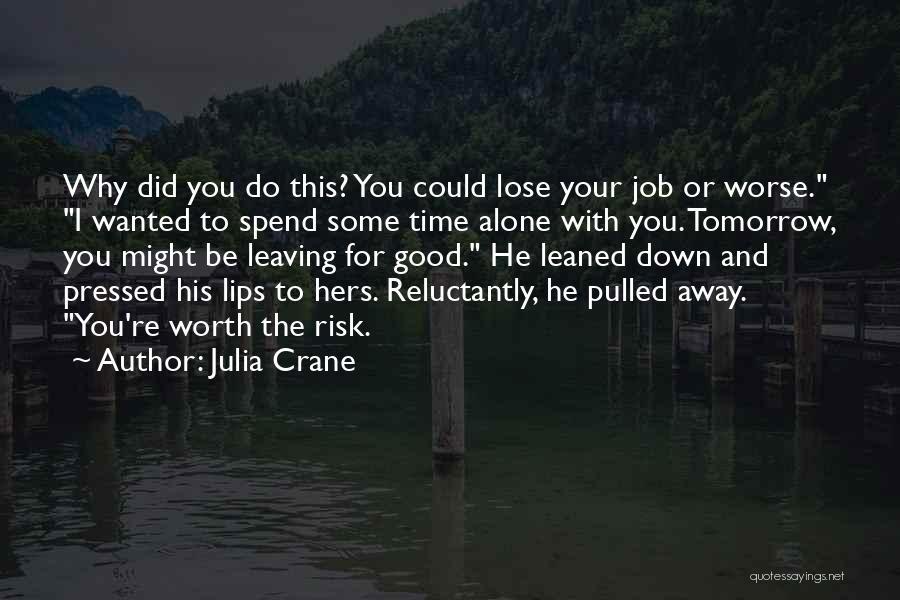 The Good You Do Quotes By Julia Crane