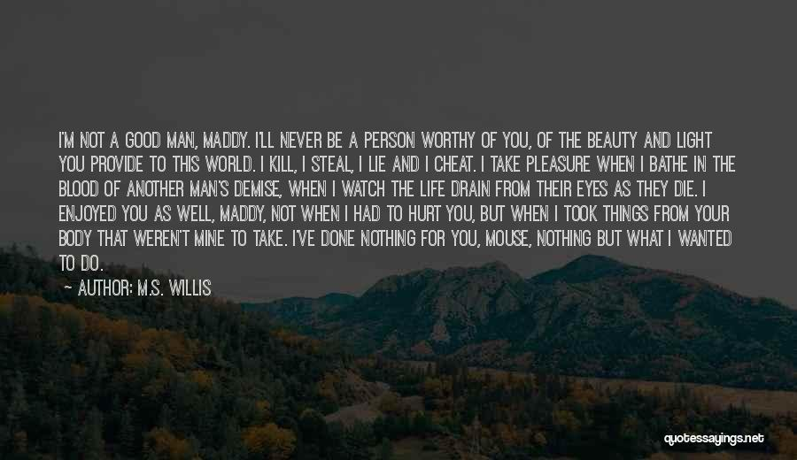 The Good You Do Quotes By M.S. Willis