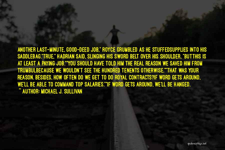 The Good You Do Quotes By Michael J. Sullivan