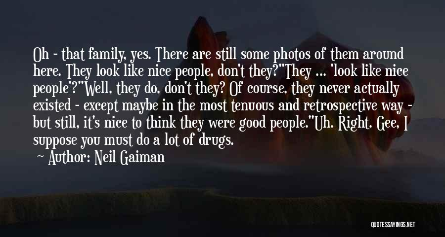 The Good You Do Quotes By Neil Gaiman