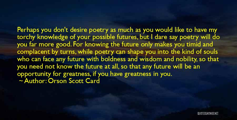 The Good You Do Quotes By Orson Scott Card