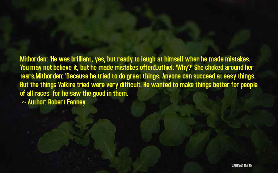 The Good You Do Quotes By Robert Fanney