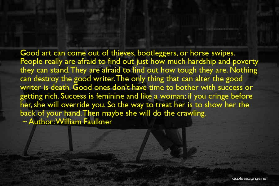 The Good You Do Quotes By William Faulkner
