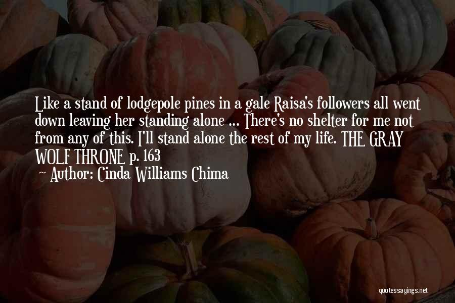 The Gray Wolf Throne Quotes By Cinda Williams Chima