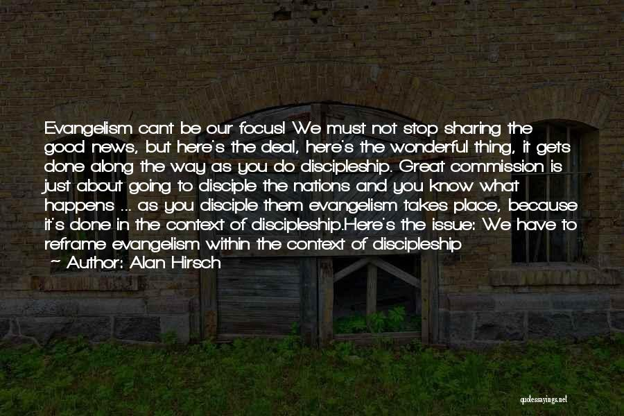 The Great Good Thing Quotes By Alan Hirsch