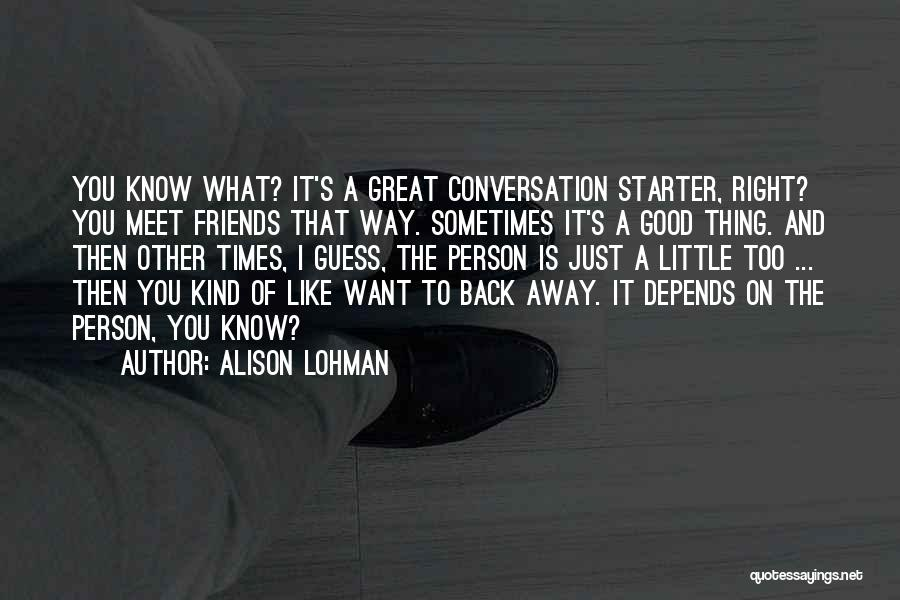 The Great Good Thing Quotes By Alison Lohman