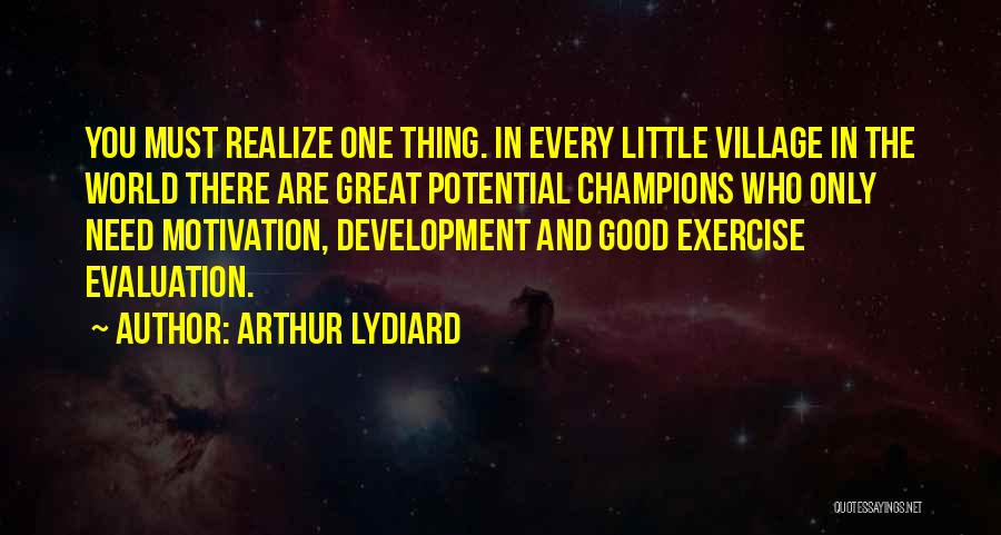 The Great Good Thing Quotes By Arthur Lydiard