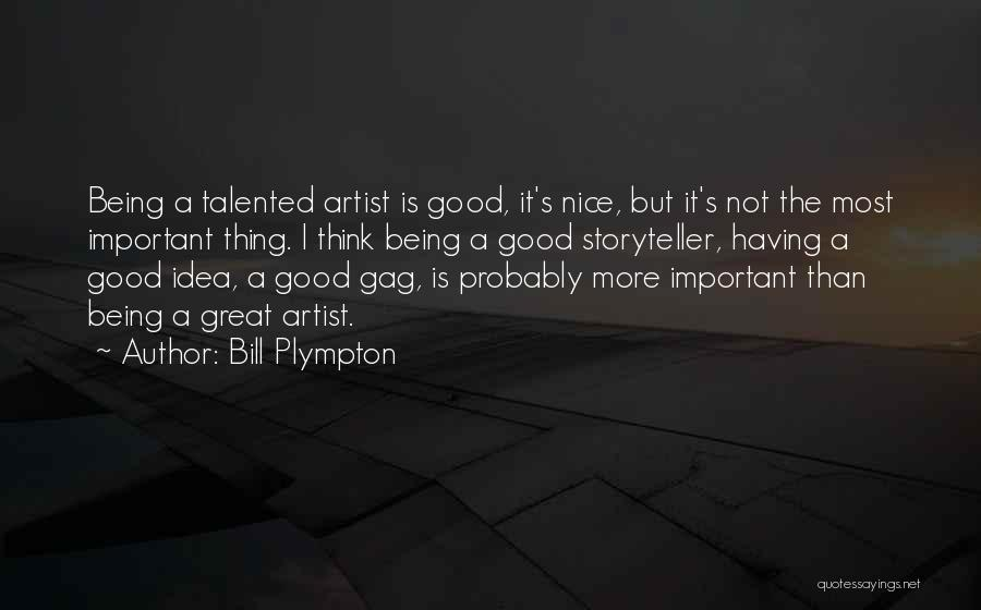 The Great Good Thing Quotes By Bill Plympton