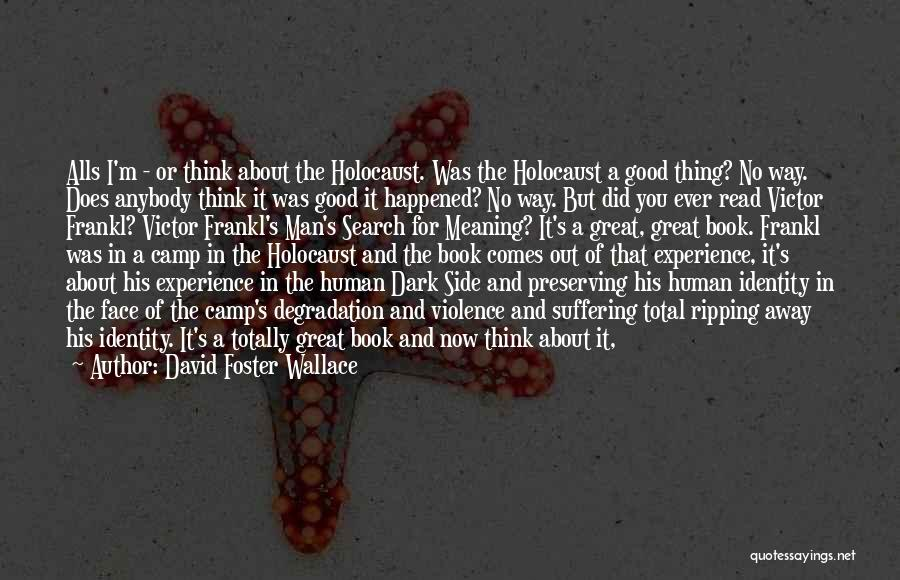 The Great Good Thing Quotes By David Foster Wallace