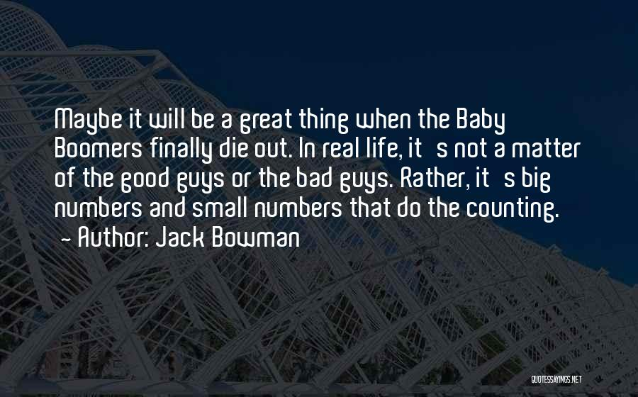The Great Good Thing Quotes By Jack Bowman