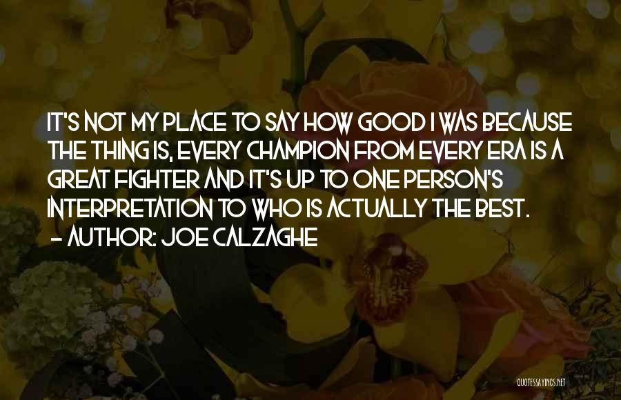 The Great Good Thing Quotes By Joe Calzaghe
