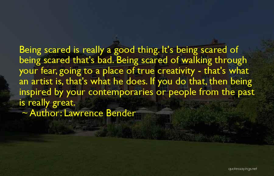 The Great Good Thing Quotes By Lawrence Bender