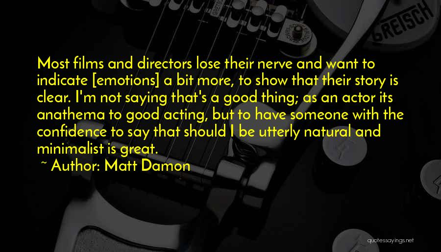 The Great Good Thing Quotes By Matt Damon