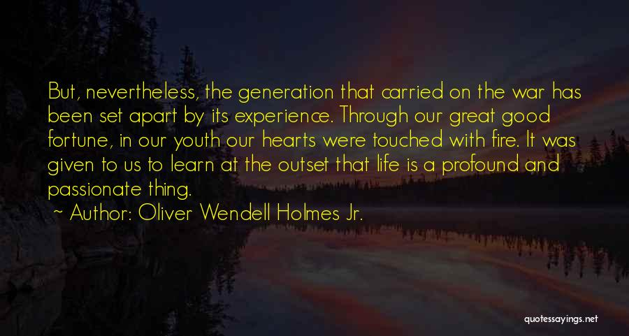 The Great Good Thing Quotes By Oliver Wendell Holmes Jr.