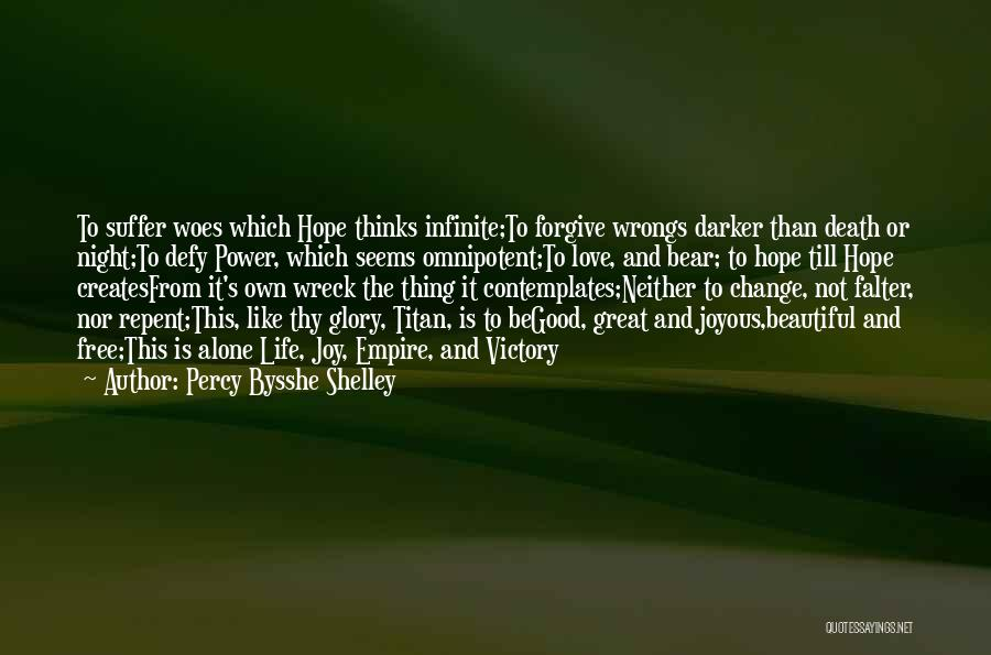 The Great Good Thing Quotes By Percy Bysshe Shelley