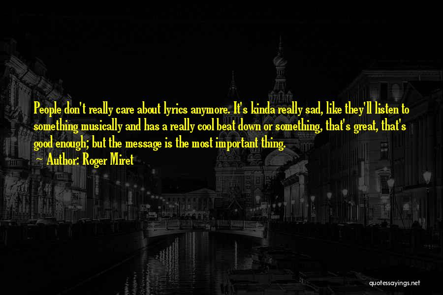 The Great Good Thing Quotes By Roger Miret