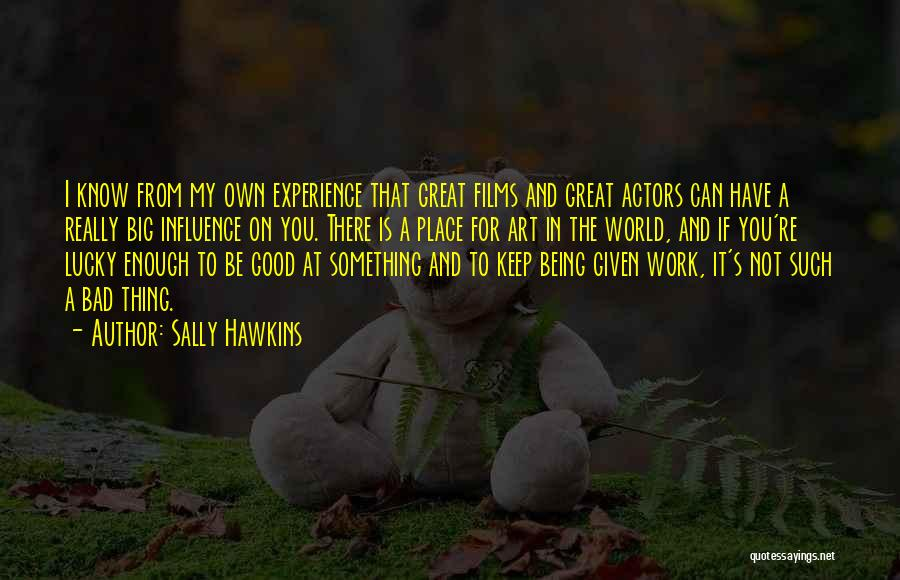 The Great Good Thing Quotes By Sally Hawkins