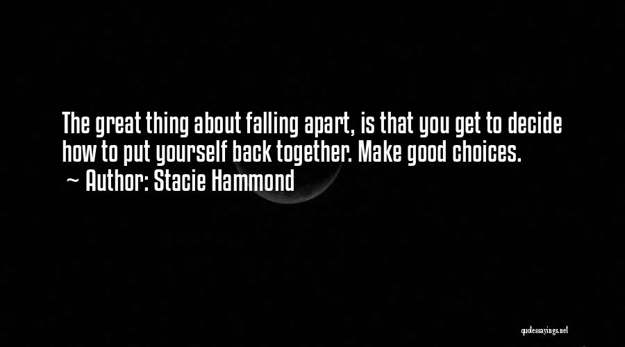 The Great Good Thing Quotes By Stacie Hammond