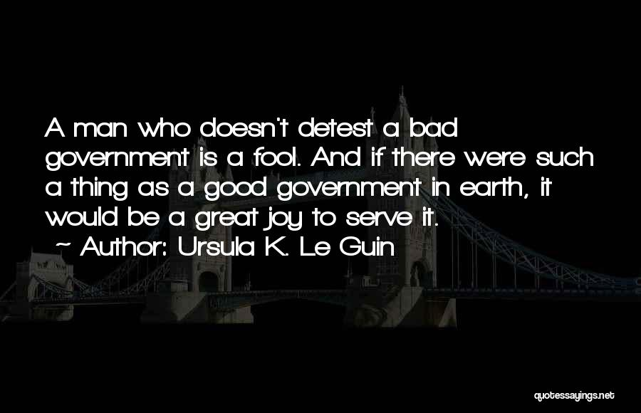 The Great Good Thing Quotes By Ursula K. Le Guin
