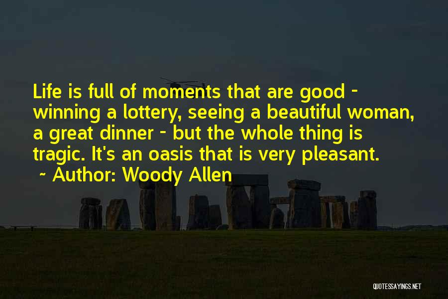 The Great Good Thing Quotes By Woody Allen