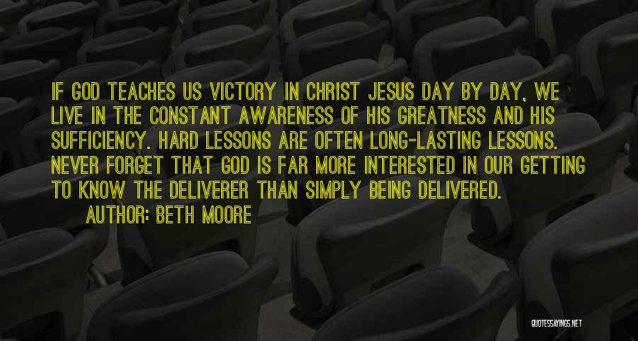 The Greatness Of Jesus Christ Quotes By Beth Moore
