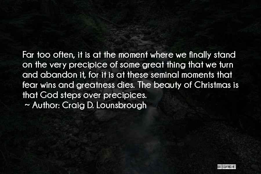 The Greatness Of Jesus Christ Quotes By Craig D. Lounsbrough