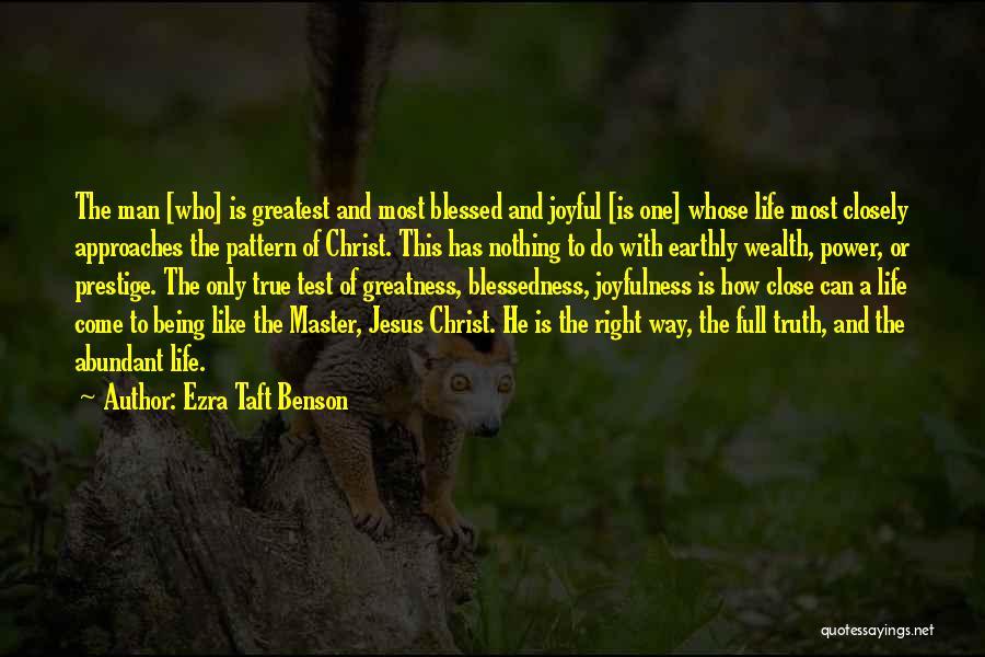The Greatness Of Jesus Christ Quotes By Ezra Taft Benson