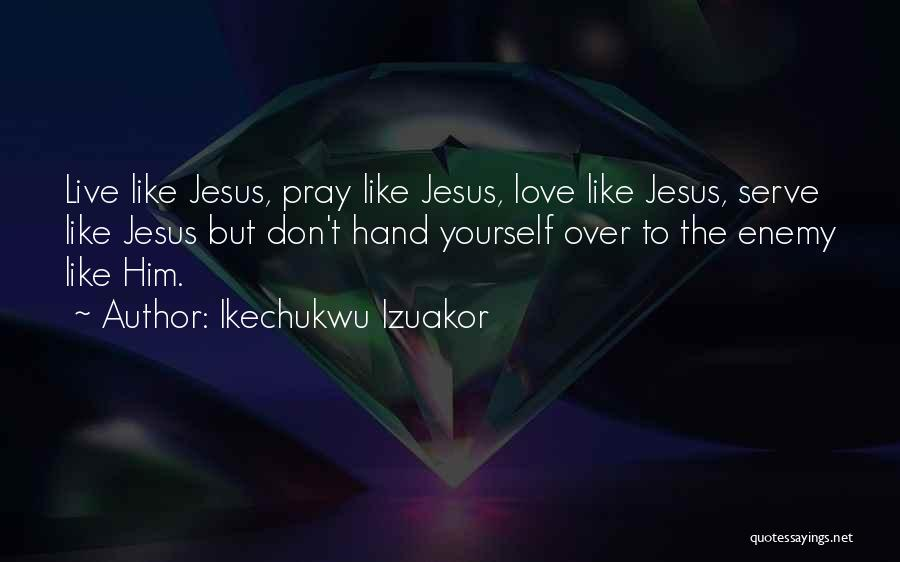 The Greatness Of Jesus Christ Quotes By Ikechukwu Izuakor