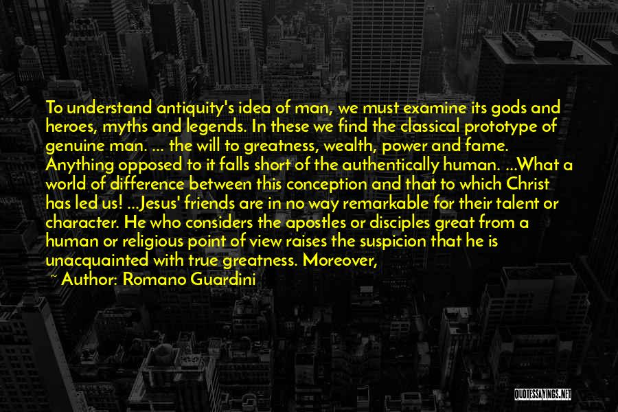 The Greatness Of Jesus Christ Quotes By Romano Guardini
