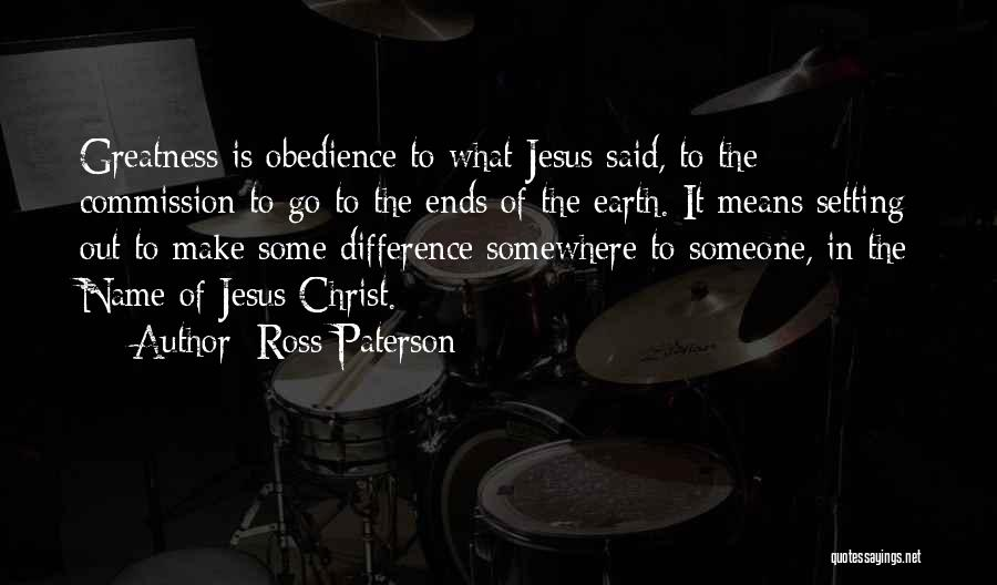 The Greatness Of Jesus Christ Quotes By Ross Paterson