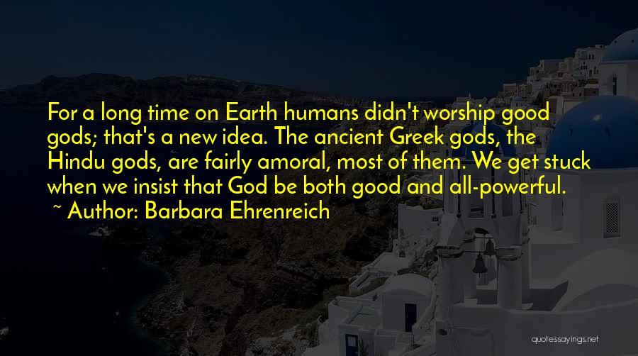 The Greek Gods Quotes By Barbara Ehrenreich