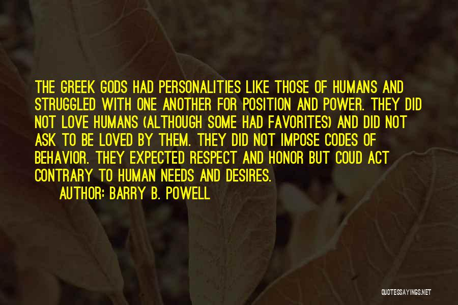 The Greek Gods Quotes By Barry B. Powell