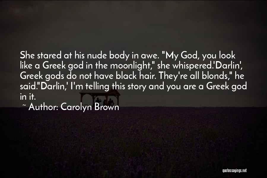 The Greek Gods Quotes By Carolyn Brown