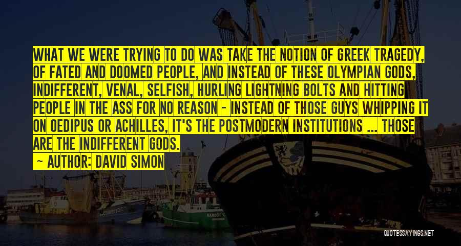 The Greek Gods Quotes By David Simon