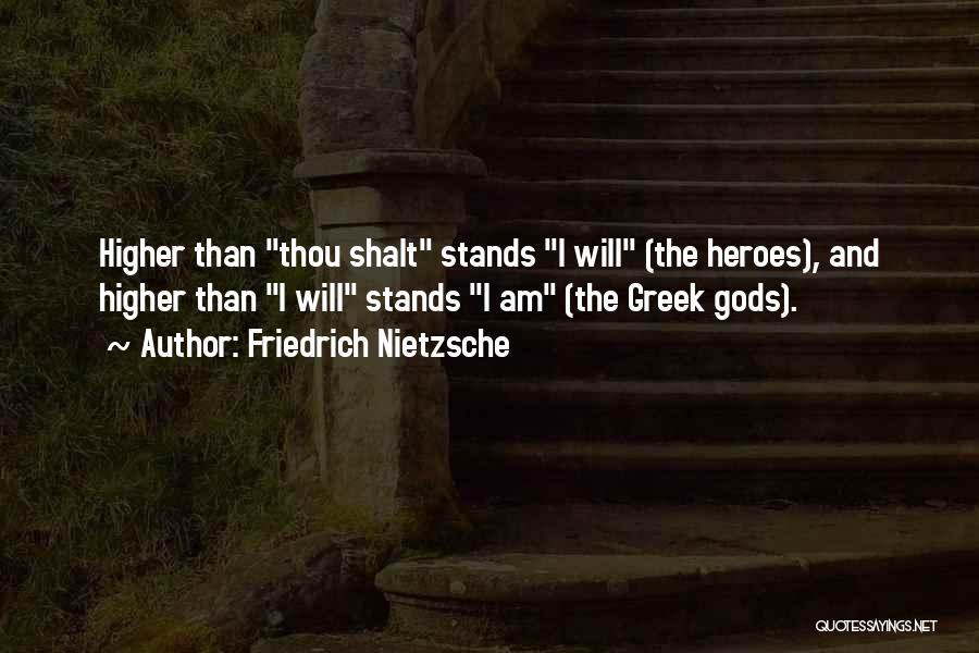 The Greek Gods Quotes By Friedrich Nietzsche
