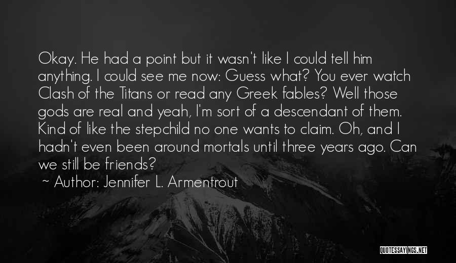 The Greek Gods Quotes By Jennifer L. Armentrout