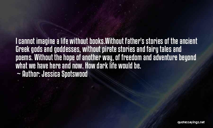 The Greek Gods Quotes By Jessica Spotswood