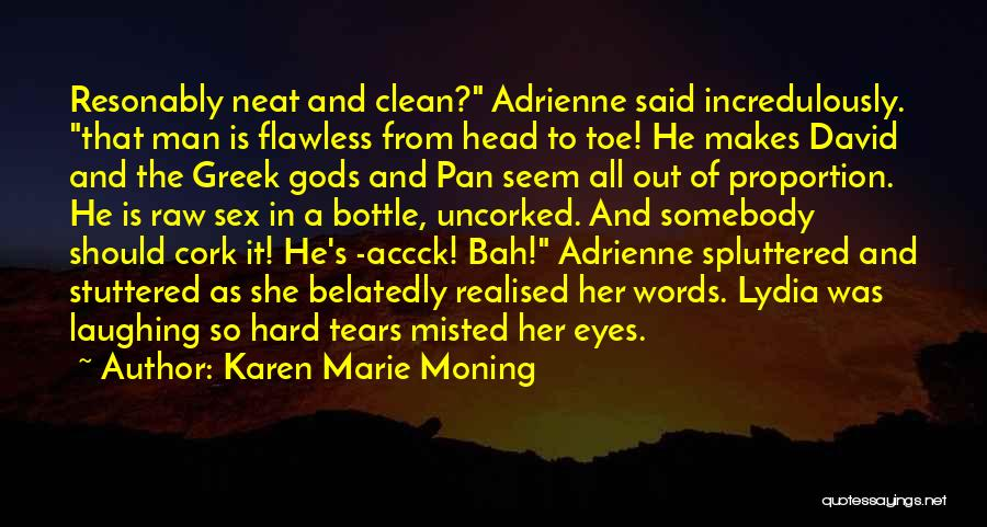 The Greek Gods Quotes By Karen Marie Moning