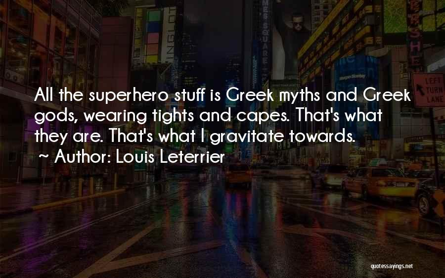 The Greek Gods Quotes By Louis Leterrier