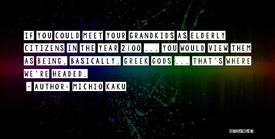 The Greek Gods Quotes By Michio Kaku