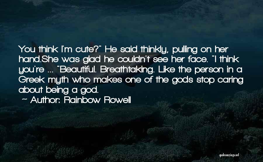 The Greek Gods Quotes By Rainbow Rowell