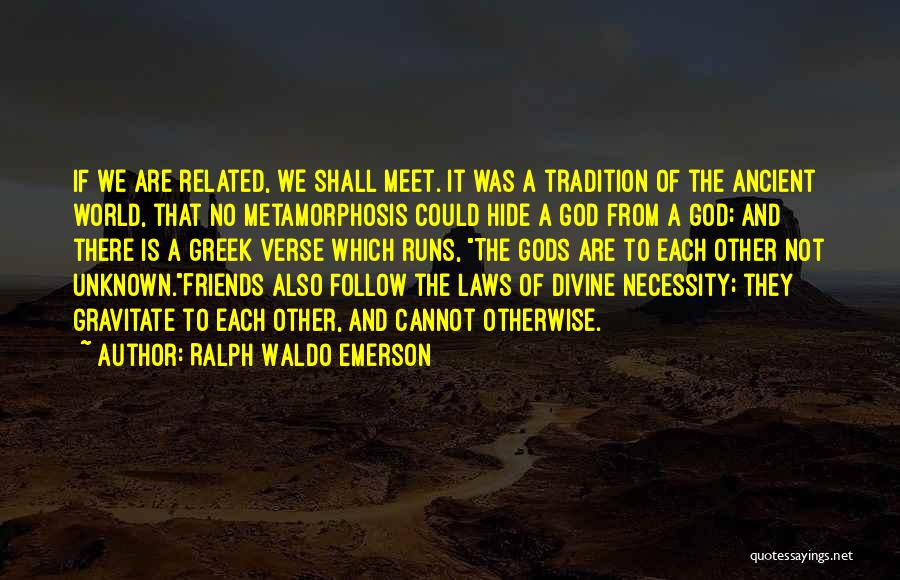 The Greek Gods Quotes By Ralph Waldo Emerson