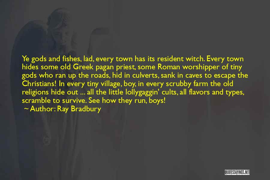 The Greek Gods Quotes By Ray Bradbury
