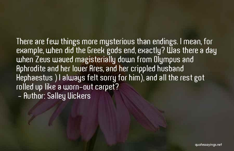 The Greek Gods Quotes By Salley Vickers