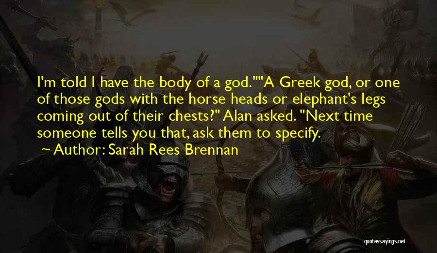 The Greek Gods Quotes By Sarah Rees Brennan