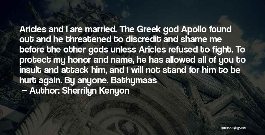 The Greek Gods Quotes By Sherrilyn Kenyon